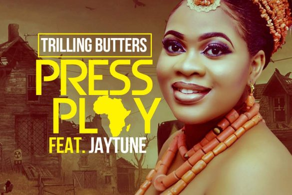 Trilling Butters – Press Play Ft. Jaytune