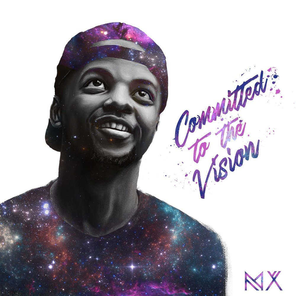 """MX - Committed To The Vision"""" EP"""
