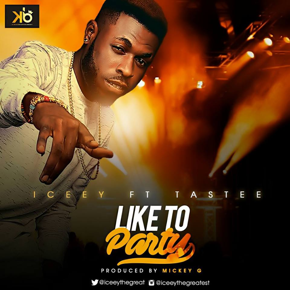 Iceey - Like To Party Ft. Tastee