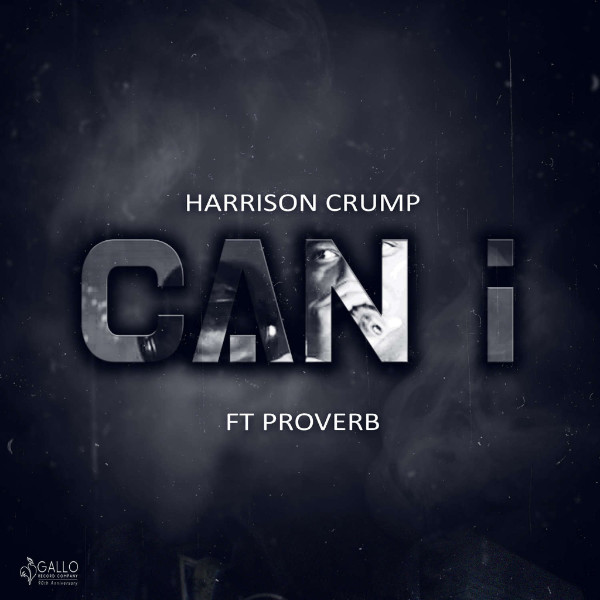 """Harrison Crump - """"Can I"""" ft ProVerb"""