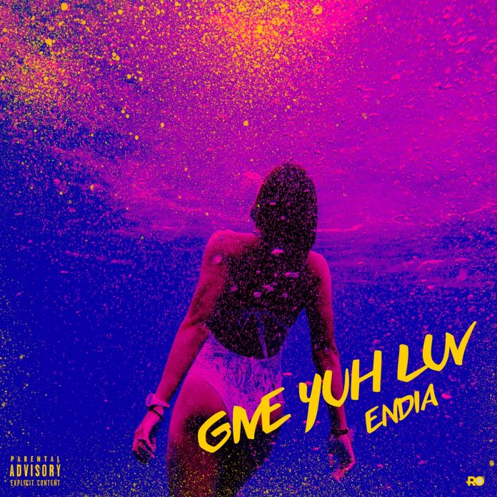 Endia – Give Yuh Luv