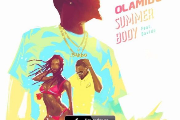 Olamide ft. Davido – Summer Body (prod. Pheelz)