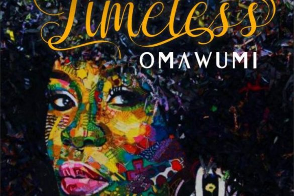 "Omawumi – I No Sure | ""Timeless"" Out Now"