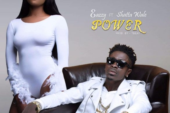 "Eazzy , Shatta Wale,""Power"""