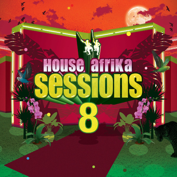 """Various Artists - """"House Afrika Sessions Vol. 8"""""""