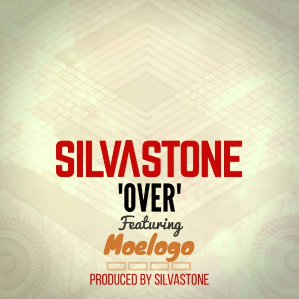 "Silvastone - ""Over"" Ft. Moelogo"