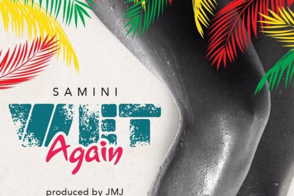 Samini – Wet Again (Prod. JMJ)