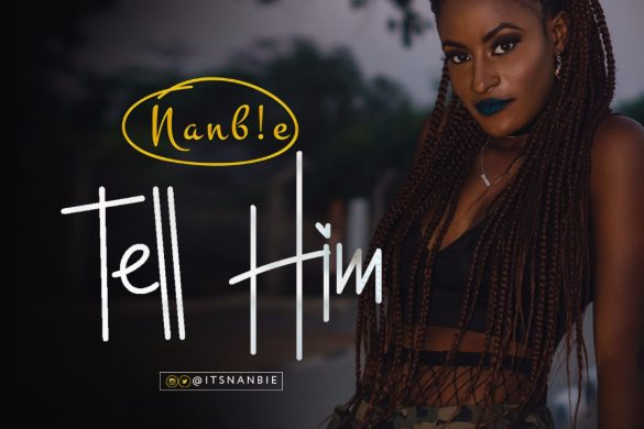 Nanbie – Tell Him