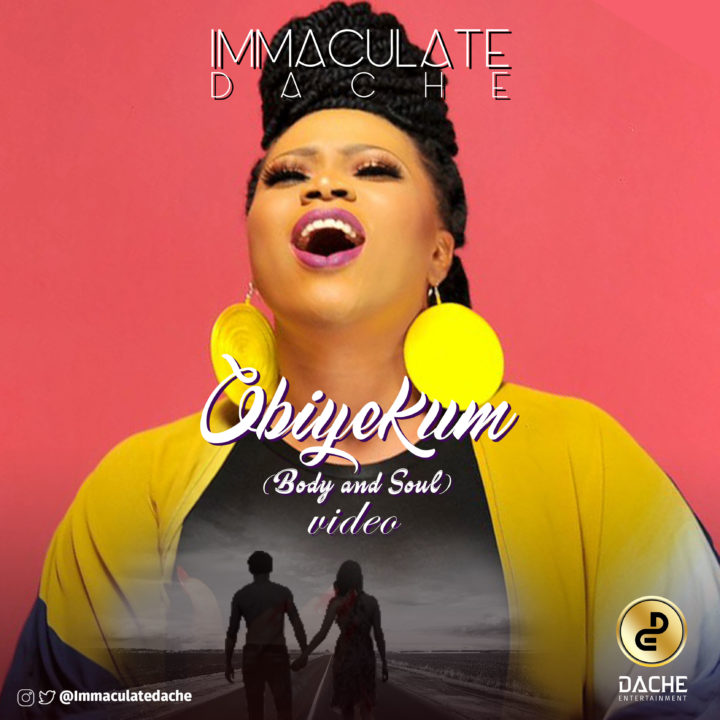 Immaculate Dache – Obiyekum (Body And Soul)