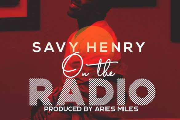 Savy Henry - On The Radio