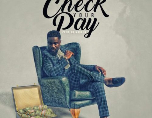 Sarkodie – Check Your Pay (Prod. Magnom