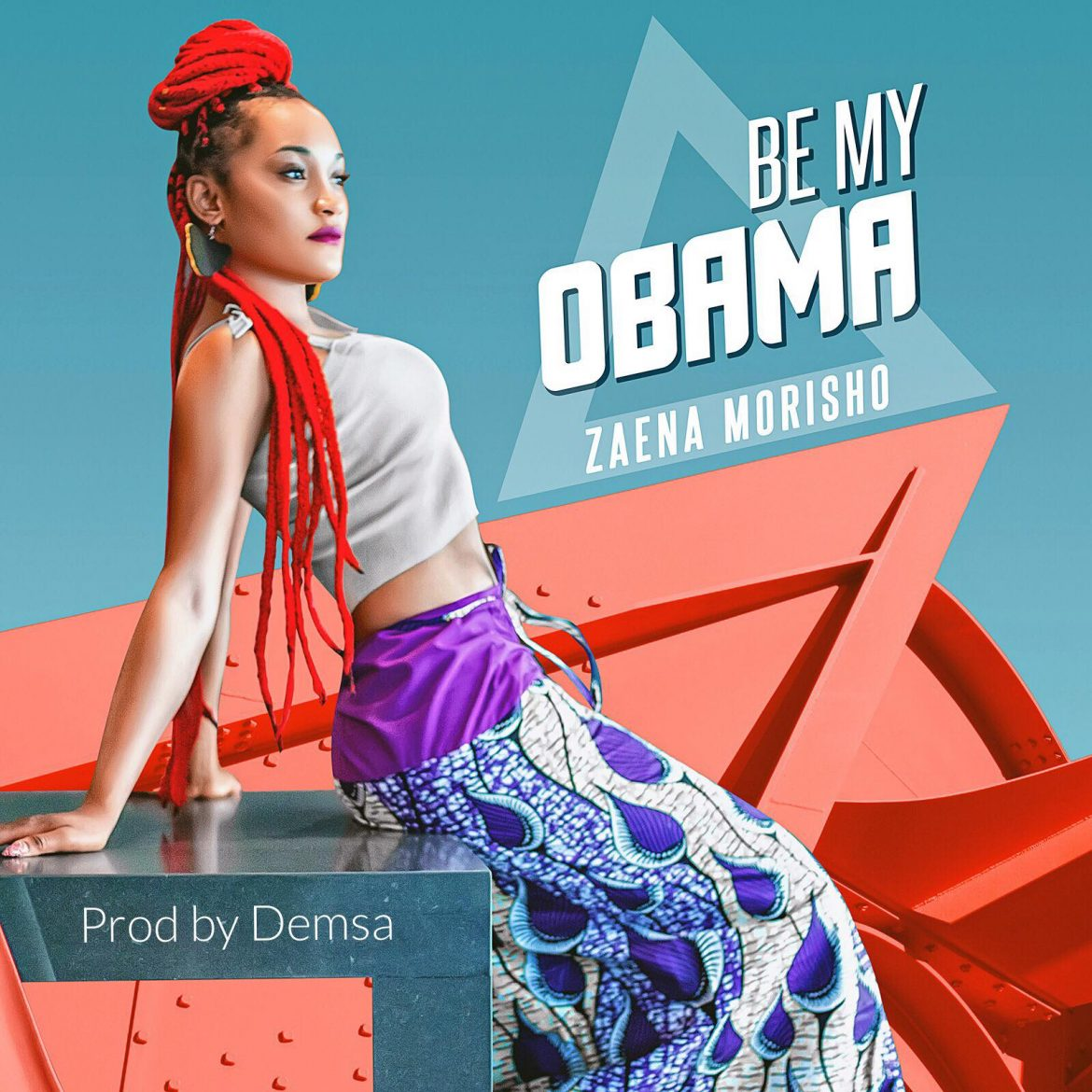 Zaena - Be My Obama (Prod. by Demsa)