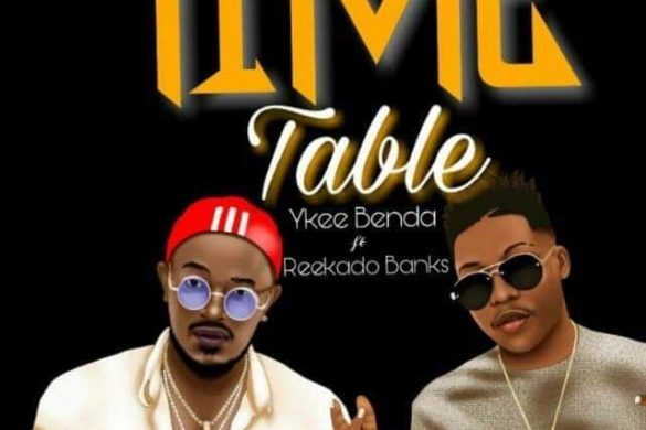 Ykee Benda ft. Reekado Banks – Time Table