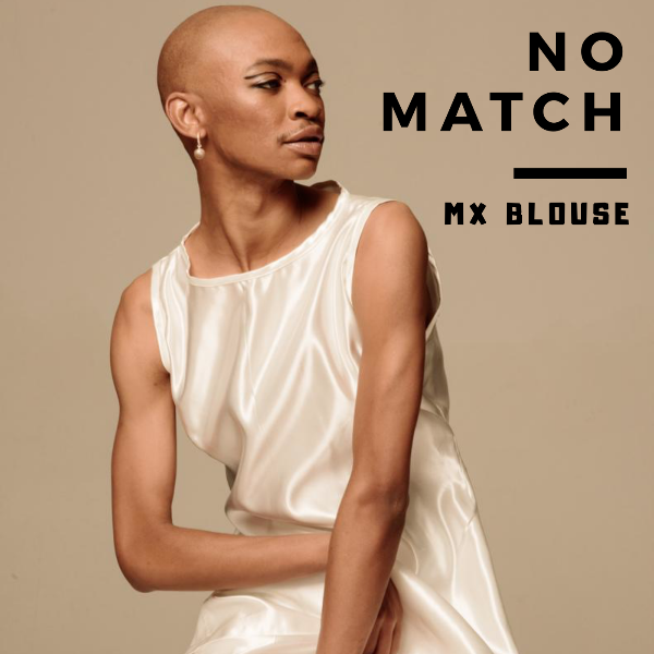 "Mx Blouse - ""No Match"""