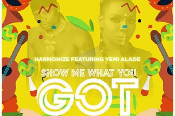 Harmonize ft. Yemi Alade – Show Me What You Got
