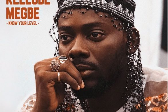 Adekunle Gold – Kelegbe Megbe (Know Your Level)