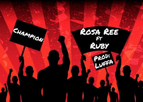 "Rosa Ree - ""Champion"" ft. Ruby"
