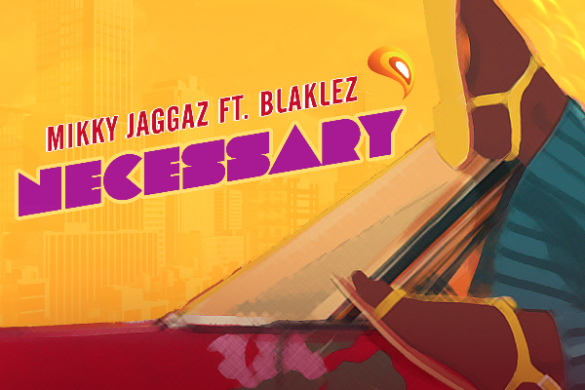 "Mikky Jaggaz - ""Necessary"" ft. Blaklez"
