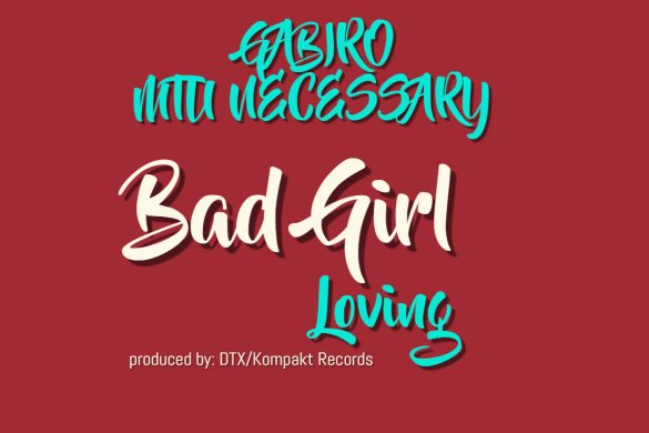 Bad Girl Loving - Gabiro Mtu Necessary