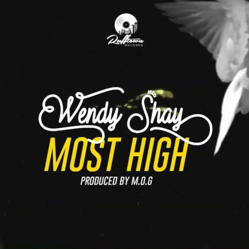 Wendy Shay – Most High